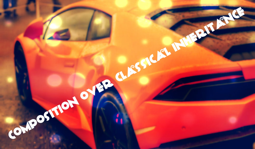 "Lamborghini Huracan with text ""composition over classical inheritance"""